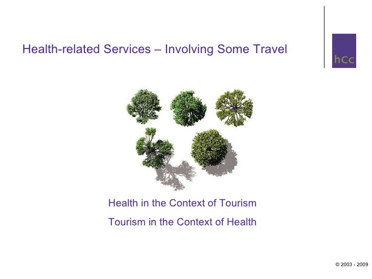 Health-related Services – Involving Some Travel Health in the Context of Tourism Tourism in the Context of Health