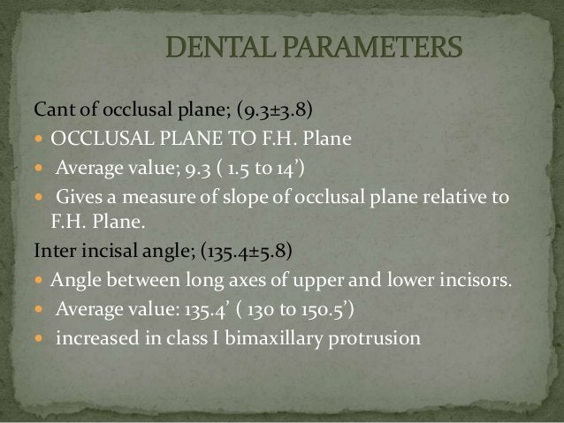  This is a linear measurement between the incisal edge  of the maxillary central incisor and the line joining  point A to...