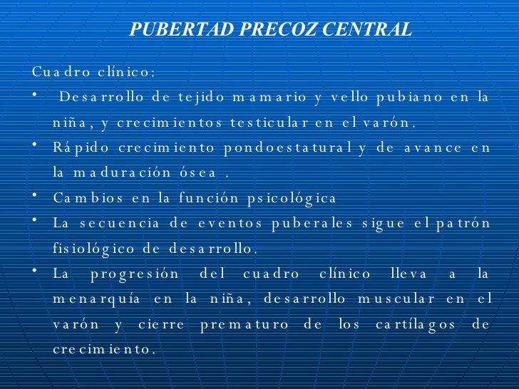<ul><li>Cuadro clínico: </li></ul><ul><li>Desarrollo de tejido mamario y vello pubiano en la niña, y crecimientos testicul...