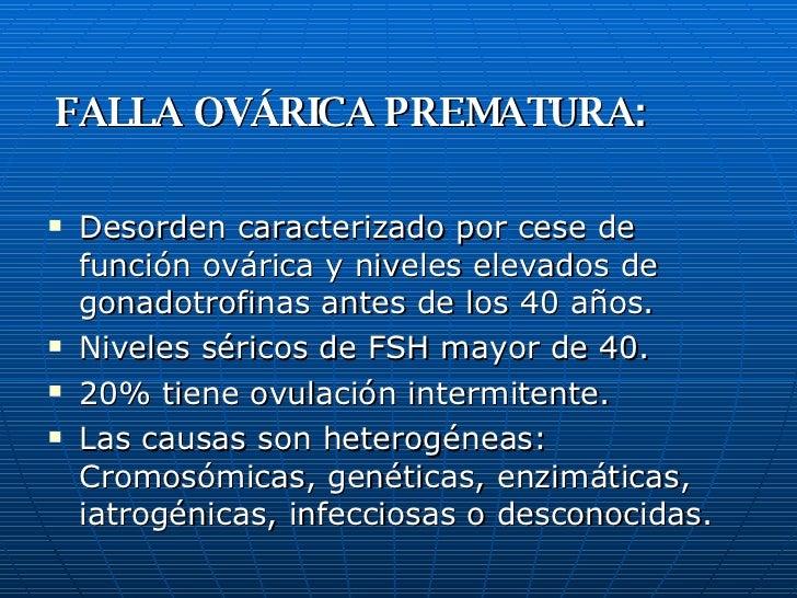 <ul><li>Desorden caracterizado por cese de función ovárica y niveles elevados de gonadotrofinas antes de los 40 años. </li...