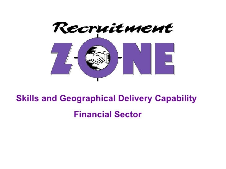 Skills and Geographical Delivery Capability  Financial Sector