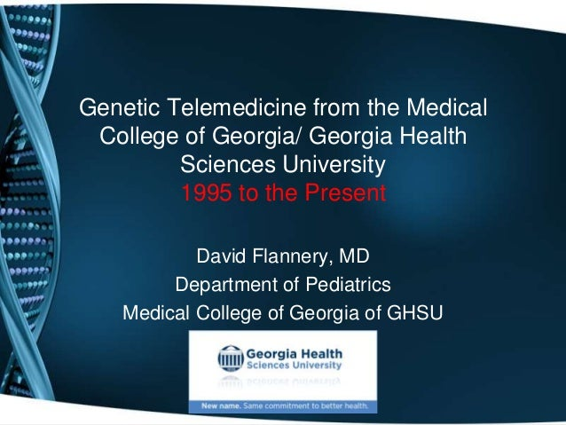 Genetic Telemedicine from the Medical College of Georgia/ Georgia Health         Sciences University         1995 to the P...