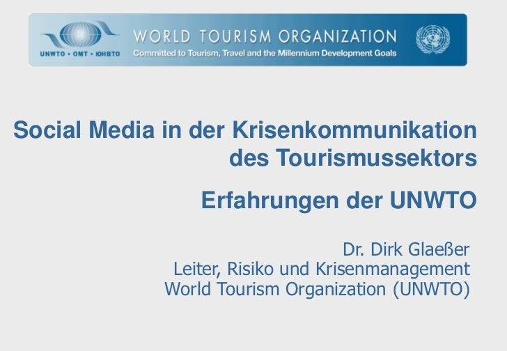 Social Media in der Krisenkommunikation                    des Tourismussektors                 Erfahrungen der UNWTO     ...