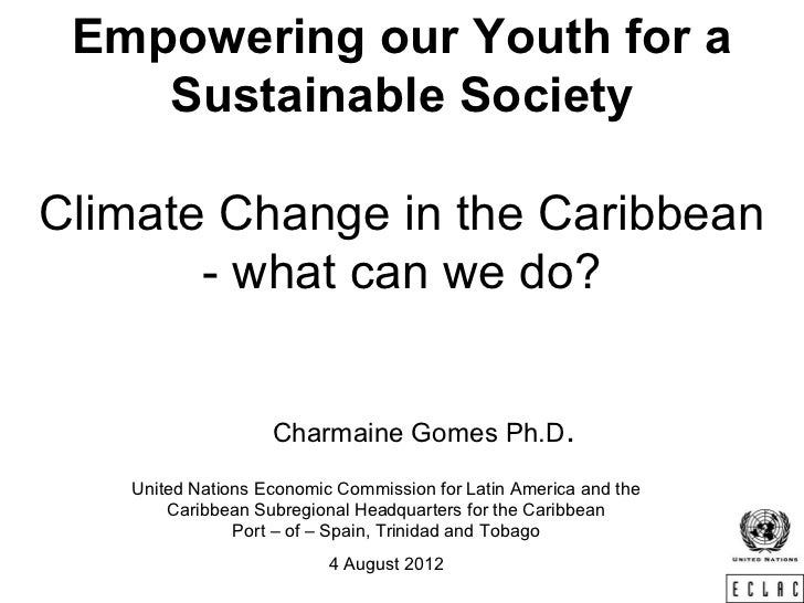 Empowering our Youth for a    Sustainable SocietyClimate Change in the Caribbean       - what can we do?                  ...
