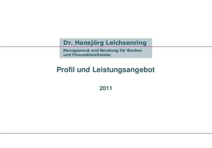 Dr. Hansjörg Leichsenring Management und Beratung für Banken und FinanzdienstleisterProfil und Leistungsangebot           ...