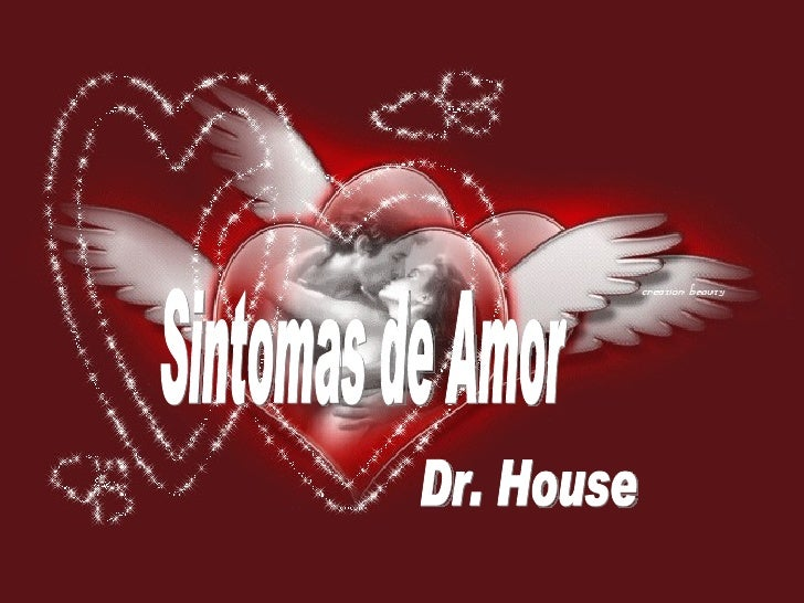 Sintomas de Amor Dr. House