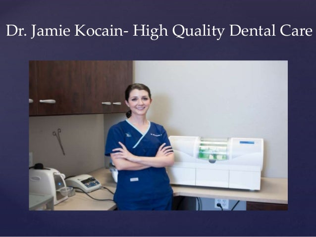 { Dr. Jamie Kocain- High Quality Dental Care