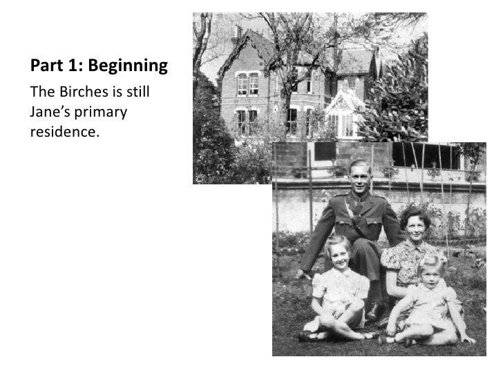 Part 1: BeginningThe Birches is stillJane's primaryresidence.