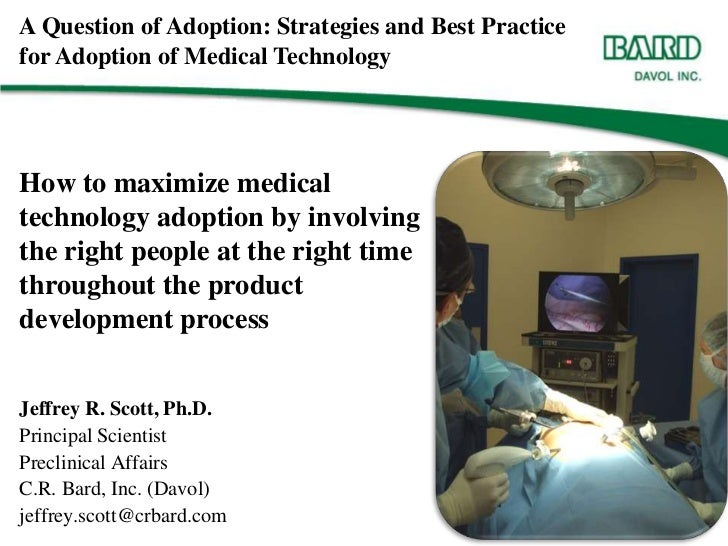 A Question of Adoption: Strategies and Best Practice for Adoption of Medical Technology<br />How to maximize medical techn...