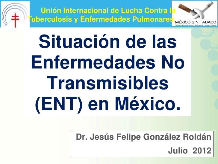 Unión Internacional de Lucha Contra laTuberculosis y Enfermedades Pulmonares. Situación de lasEnfermedades No  Transmisibl...