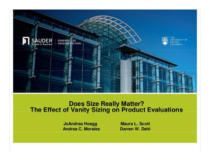 Does Size Really Matter?The Effect of Vanity Sizing on Product Evaluations          JoAndrea Hoegg      Maura L. Scott    ...