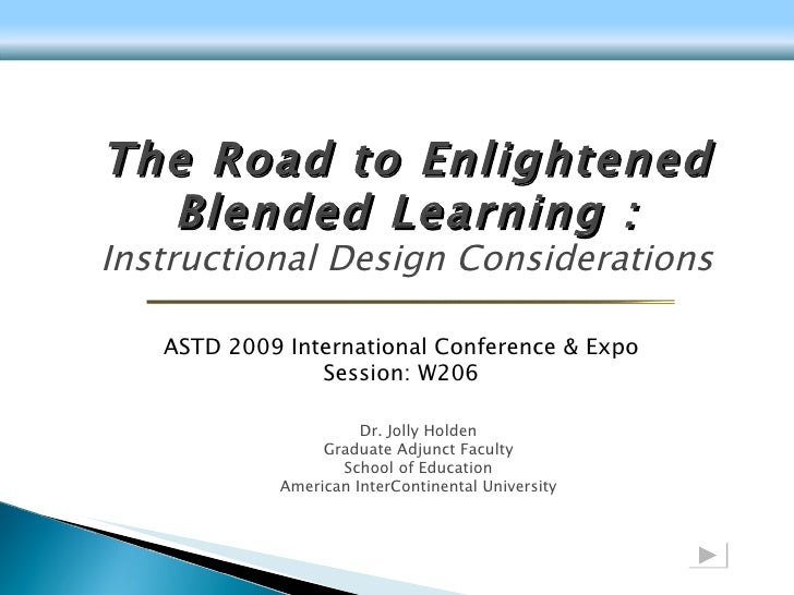 Dr. Jolly Holden Graduate Adjunct Faculty School of Education American InterContinental University The Road to Enlightened...