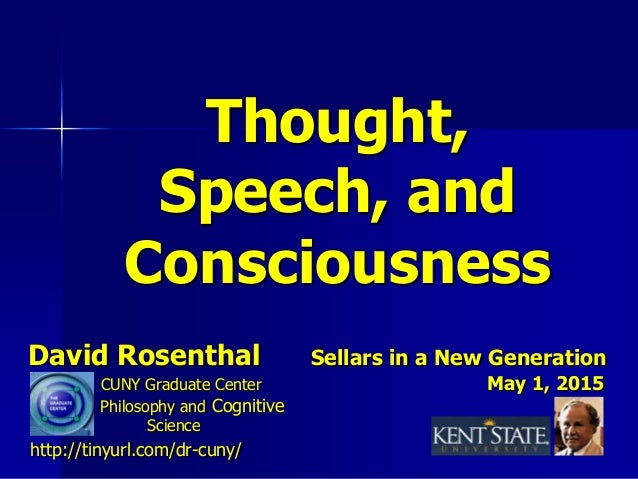 David Rosenthal Sellars in a New Generation CUNY Graduate Center May 1, 2015 Philosophy and Cognitive Science http://tinyu...