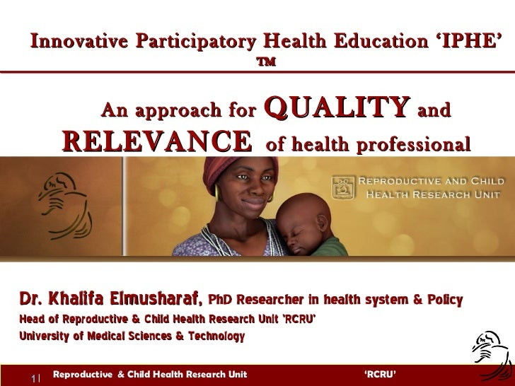 Innovative Participatory Health Education 'IPHE' ™ An approach for  QUALITY  and  RELEVANCE   of health professional educa...