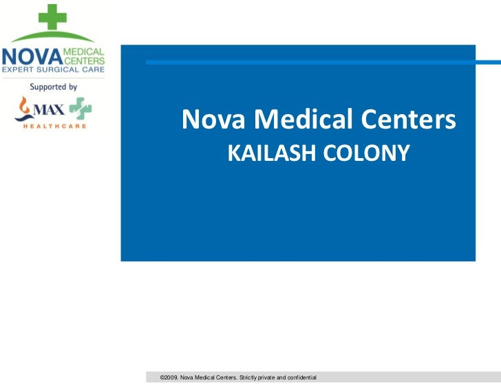 Nova Medical Centers                          KAILASH COLONY©2009. Nova Medical Centers. Strictly private and confidential