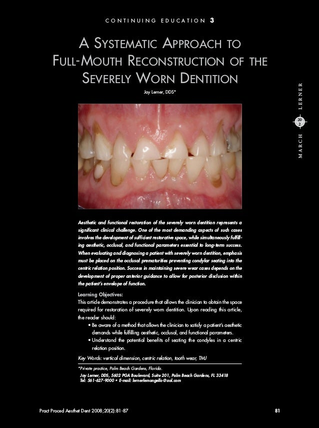 A SYSTEMATIC APPROACH TO FULL-MOUTH RECONSTRUCTION OF THE SEVERELY WORN DENTITION Jay Lerner, DDS* Pract Proced Aesthet De...