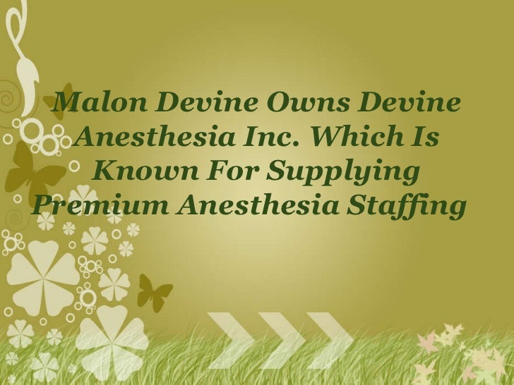 Malon Devine Owns Devine Anesthesia Inc. Which Is Known For Supplying Premium Anesthesia Staffing
