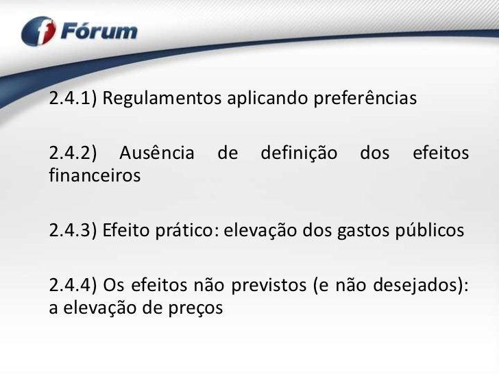 2.4.1) Regulamentos aplicando preferências2.4.2) Ausência     de   definição    dos   efeitosfinanceiros2.4.3) Efeito prát...