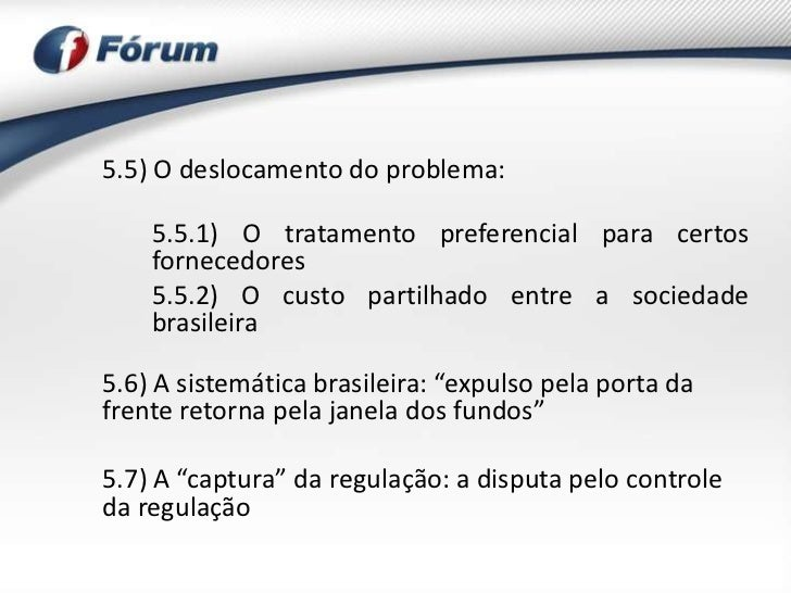5.5) O deslocamento do problema:    5.5.1) O tratamento preferencial para certos    fornecedores    5.5.2) O custo partilh...
