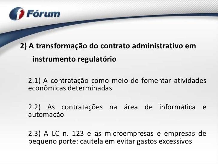 2) A transformação do contrato administrativo em   instrumento regulatório  2.1) A contratação como meio de fomentar ativi...