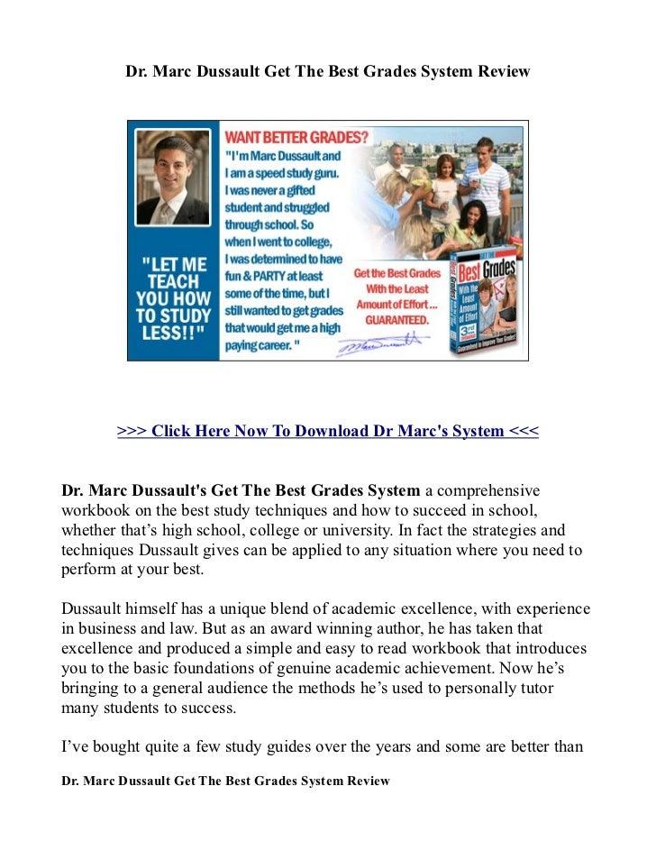 Dr. Marc Dussault Get The Best Grades System Review        >>> Click Here Now To Download Dr Marcs System <<<Dr. Marc Duss...