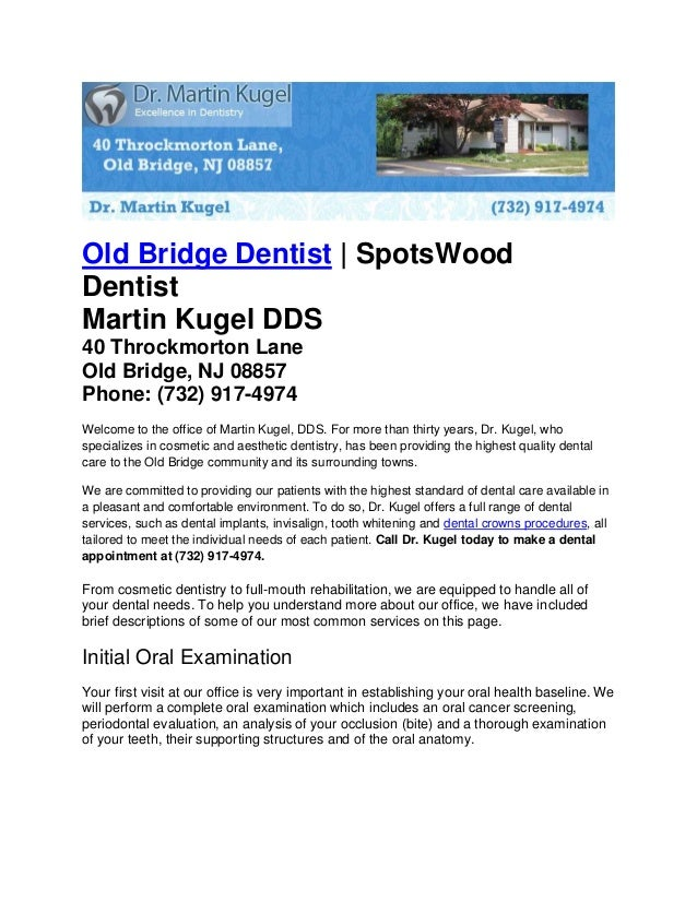 Old Bridge Dentist   SpotsWood Dentist Martin Kugel DDS 40 Throckmorton Lane Old Bridge, NJ 08857 Phone: (732) 917-4974 We...