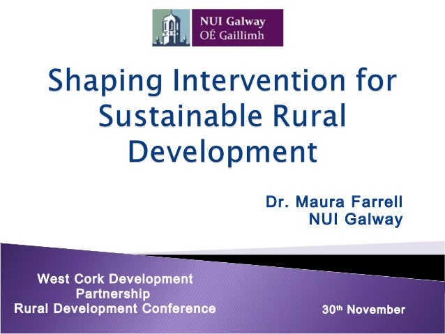Dr. Maura Farrell                                    NUI Galway   West Cork Development         PartnershipRural Developme...