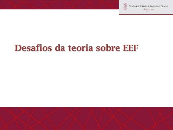 Agenda para a teoria jurídica •   EEF e matriz de riscos como algo contratual - Constiuição e Leis não     estabelecem:   ...