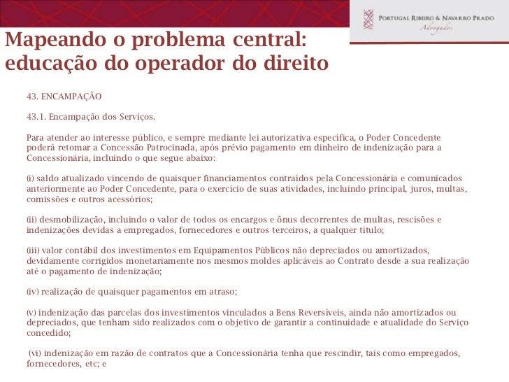 A formação do operador dodireito •   Reforma da educação jurídica da década de 80 que incluiu disciplinas     não jurídica...