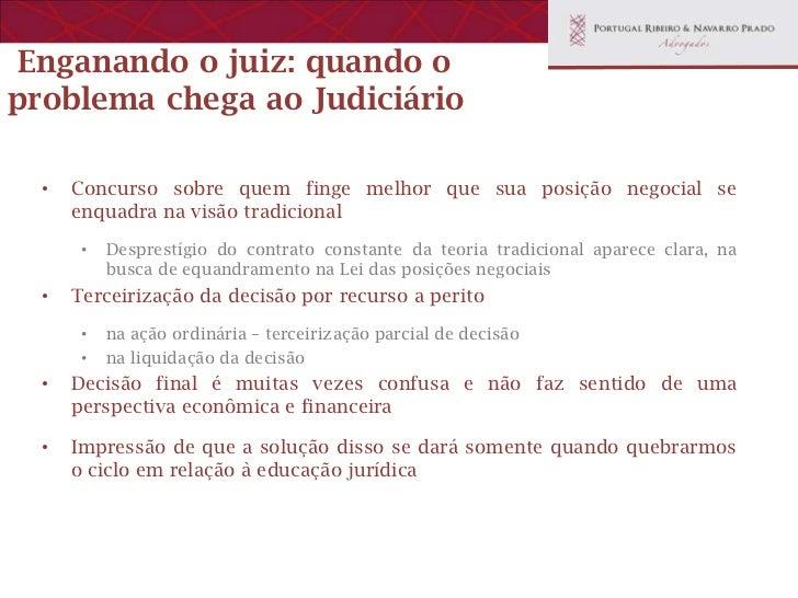 Ambivalência dos efeitos •   Suposição de que a recomposição do equilíbrio é legal e automática •   Não poderia ser negoci...