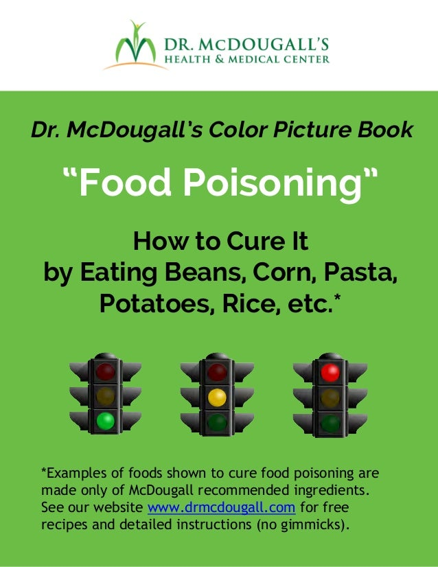 "Dr. McDougall's Color Picture Book ""Food Poisoning"" How to Cure It by Eating Beans, Corn, Pasta, Potatoes, Rice, etc.* *Ex..."