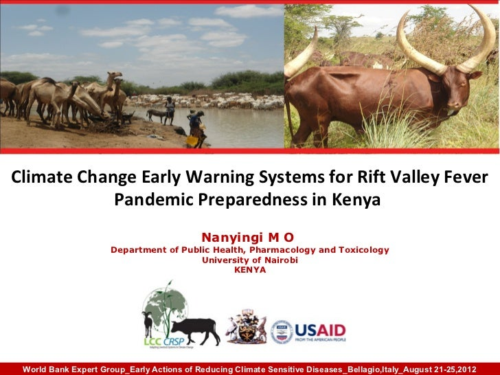 Climate Change Early Warning Systems for Rift Valley Fever            Pandemic Preparedness in Kenya                      ...