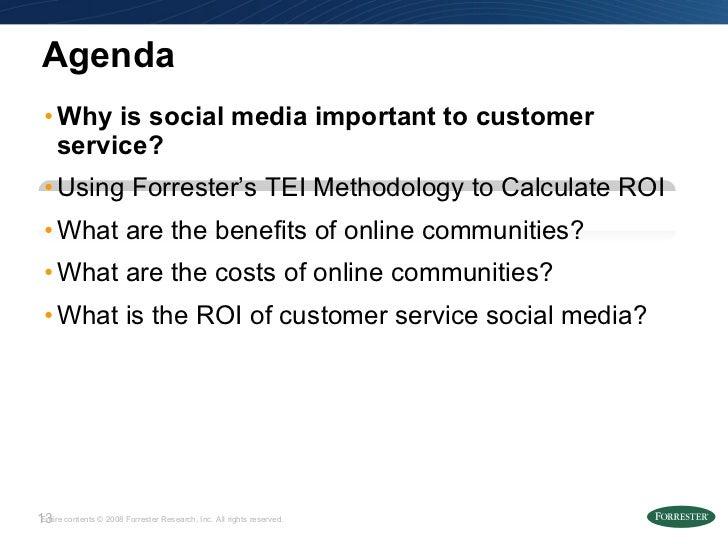 <ul><li>Why is social media important to customer service? </li></ul><ul><li>Using Forrester's TEI Methodology to Calculat...