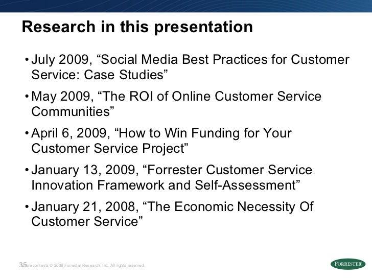 "Research in this presentation <ul><li>July 2009, ""Social Media Best Practices for Customer Service: Case Studies"" </li></u..."