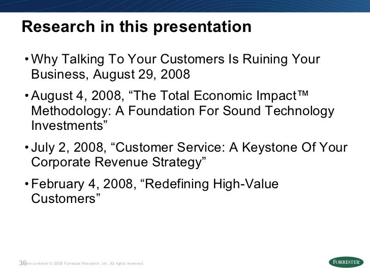 Research in this presentation <ul><li>Why Talking To Your Customers Is Ruining Your Business, August 29, 2008 </li></ul><u...