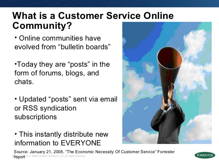 """What is a Customer Service Online Community? Source: January 21, 2008, """"The Economic Necessity Of Customer Service"""" Forres..."""