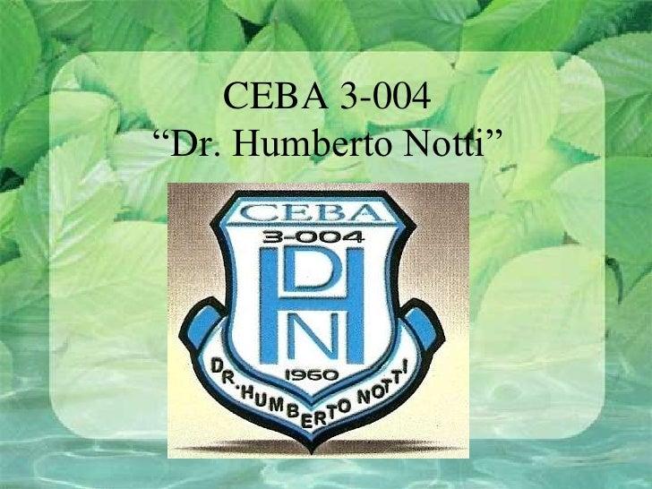 "CEBA 3-004""Dr. Humberto Notti""<br />"