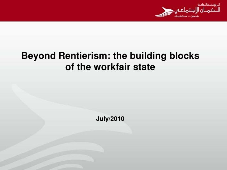 Beyond Rentierism: the building blocks        of the workfair state               July/2010