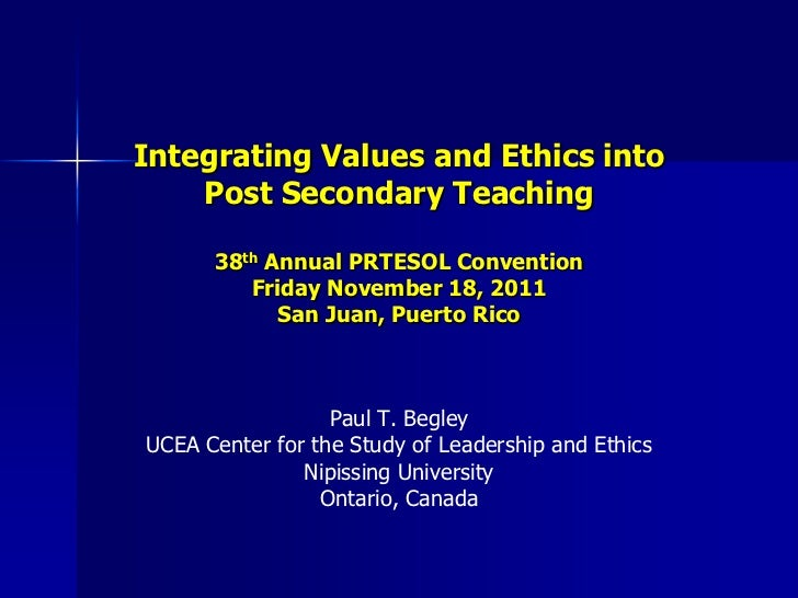 Integrating Values and Ethics into    Post Secondary Teaching      38th Annual PRTESOL Convention         Friday November ...