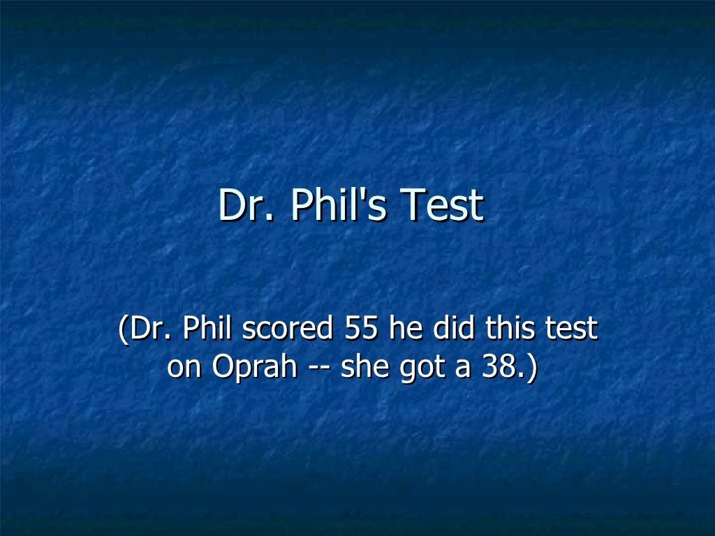 Dr Phil Test 1