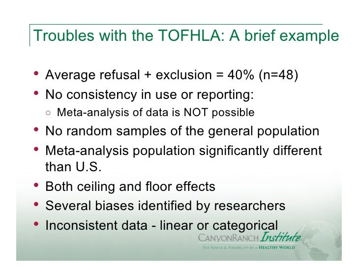 Troubles with the TOFHLA: A brief example•   Average refusal + exclusion = 40% (n=48)•   No consistency in use or reportin...