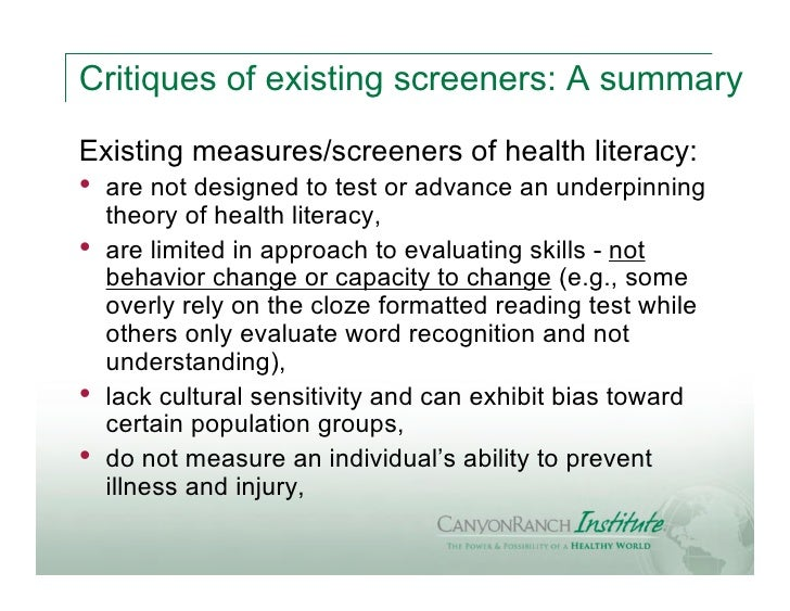 Critiques of existing screeners: A summaryExisting measures/screeners of health literacy:•   are not designed to test or a...