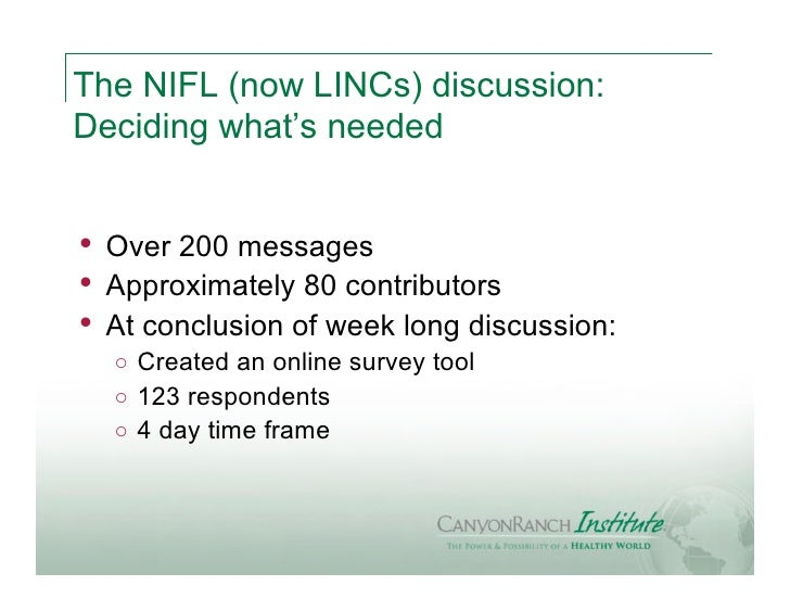 The NIFL (now LINCs) discussion:Deciding what's needed•   Over 200 messages•   Approximately 80 contributors•   At conclus...
