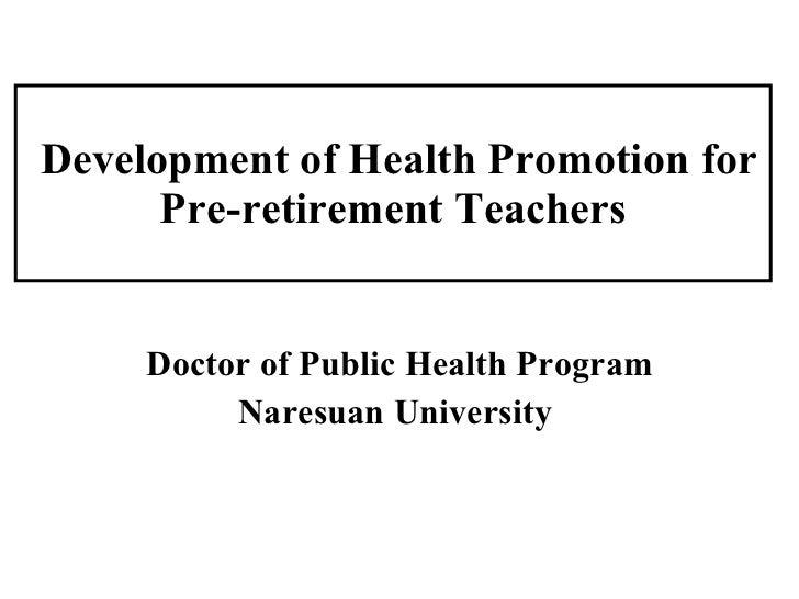 Development of Health Promotion for Pre-retirement Teachers Doctor of Public Health Program Naresuan University