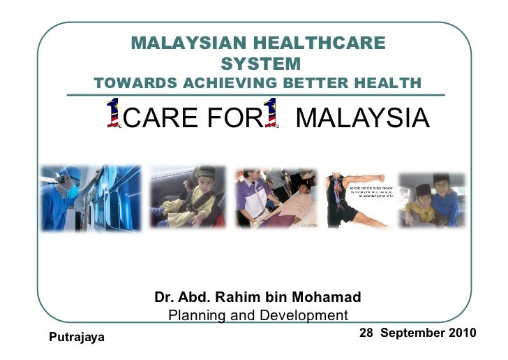 MALAYSIAN HEALTHCARE                   SYSTEM       TOWARDS ACHIEVING BETTER HEALTH            CARE FOR          MALAYSIA ...
