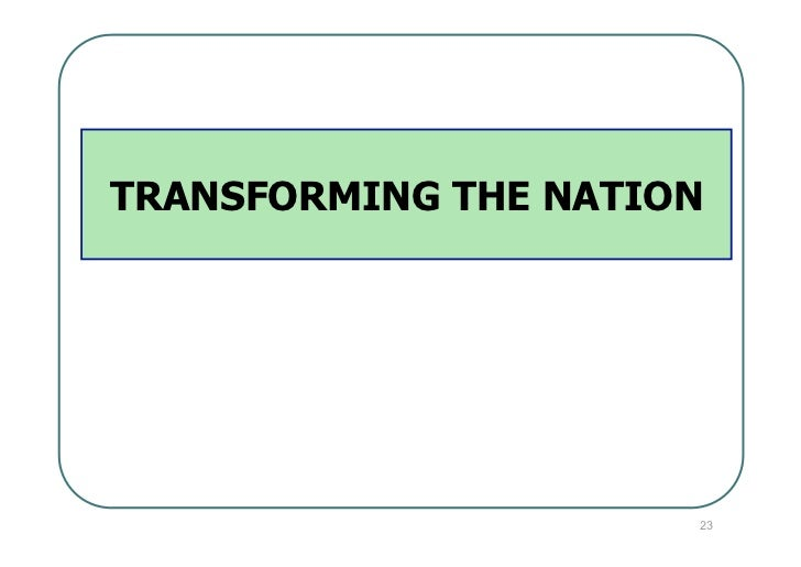 TRANSFORMING THE NATION                      23