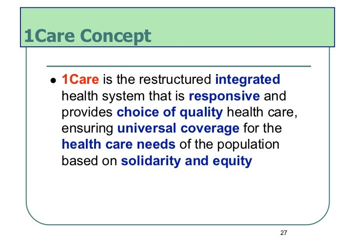 1Care Concept     1Care is the restructured integrated       health system that is responsive and       provides choice ...