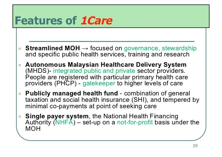 Features of 1Care   Streamlined MOH → focused on governance, stewardship     and specific public health services, traini...