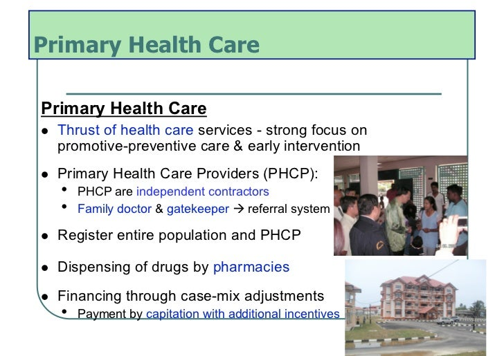Primary Health CarePrimary Health Care   Thrust of health care services - strong focus on     promotive-preventive care ...