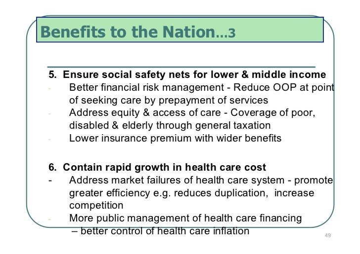 Benefits to the Nation…3 5. Ensure social safety nets for lower & middle income -  Better financial risk management - Red...